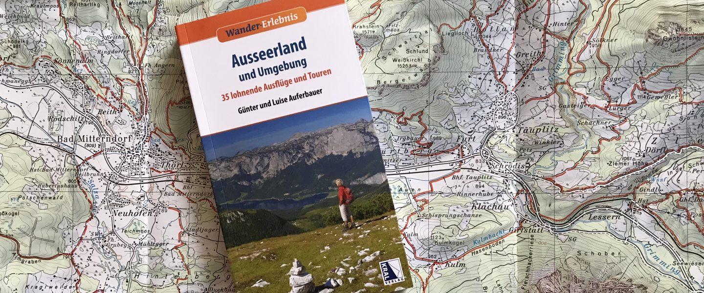 """""""Ausseerland und Umgebung – 35 lohnende Ausflüge und Touren"""" von Günter und Luise Auferbauer. Foto: Peter Backé"""